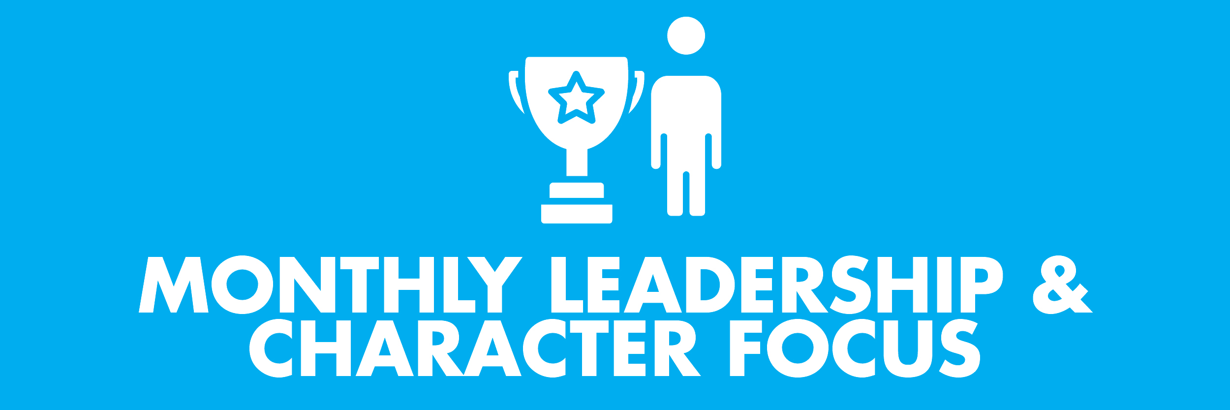 Monthly Leadership Character & Focus